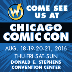 Come See Us at Wizard World Chicago - Click here for Tickets